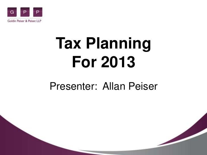 Tax Planning   For 2013Presenter: Allan Peiser
