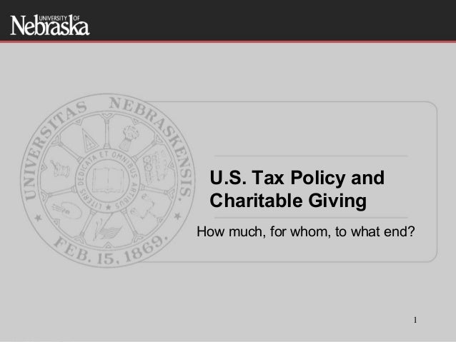 U.S. Tax Policy and Charitable GivingHow much, for whom, to what end?                               1                     ...