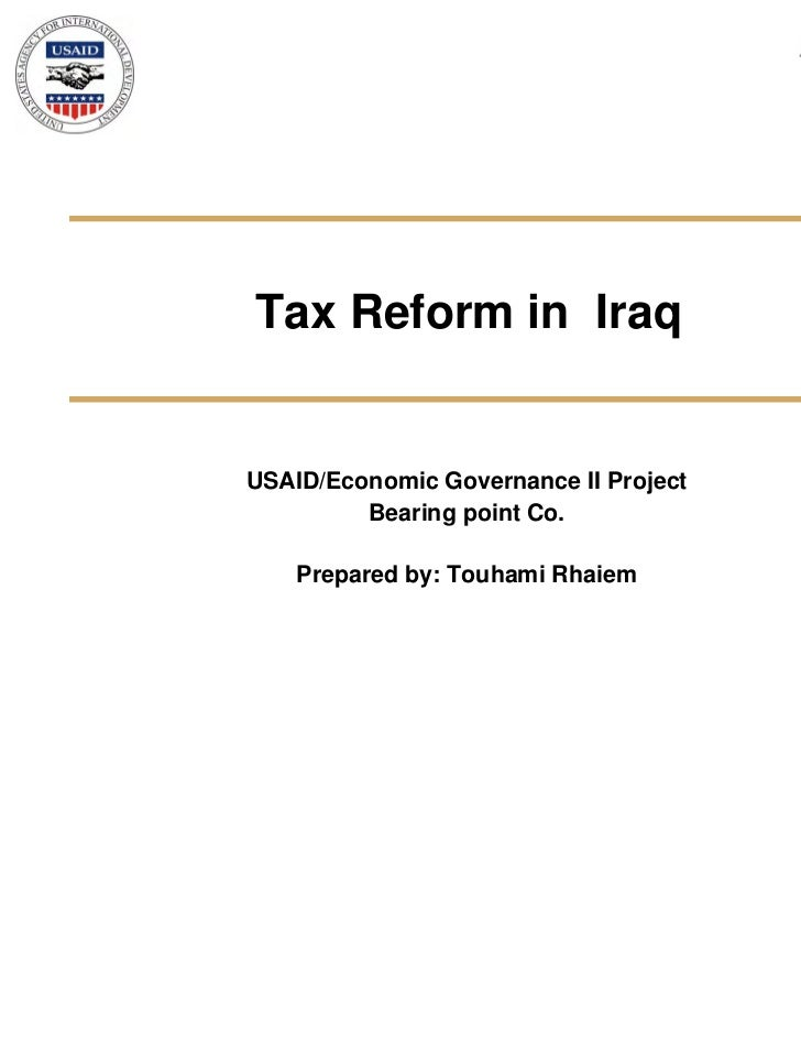 Tax Reform in IraqUSAID/Economic Governance II Project         Bearing point Co.    Prepared by: Touhami Rhaiem