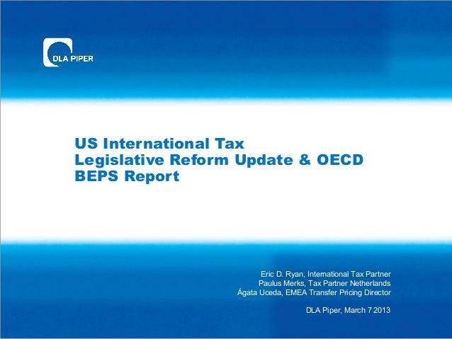 US International TaxLegislative Reform Update & OECDBEPS Report                         Eric D. Ryan, International Tax Pa...