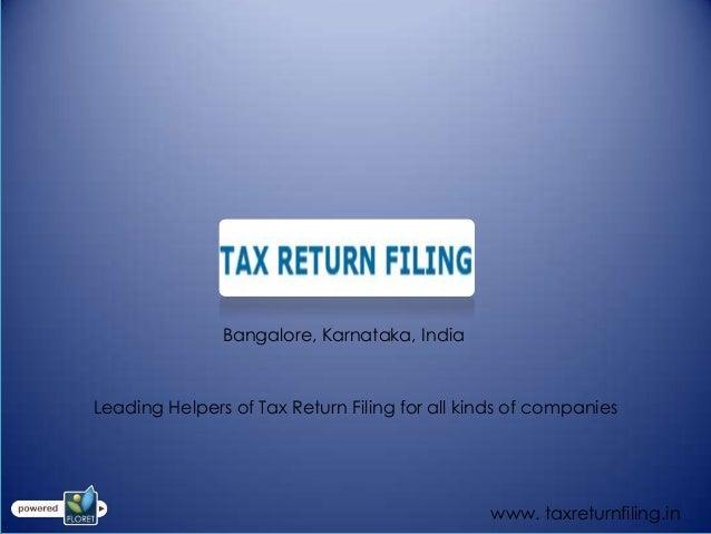 Bangalore, Karnataka, IndiaLeading Helpers of Tax Return Filing for all kinds of companies                                ...