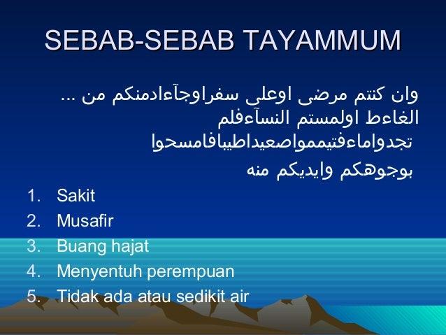SEBAB-SEBAB TAYAMMUM     وان كنتم مرضى اوعلى سفراوجآءادمنكم من ...                        الغاءط اولمستم النسآءفلم...
