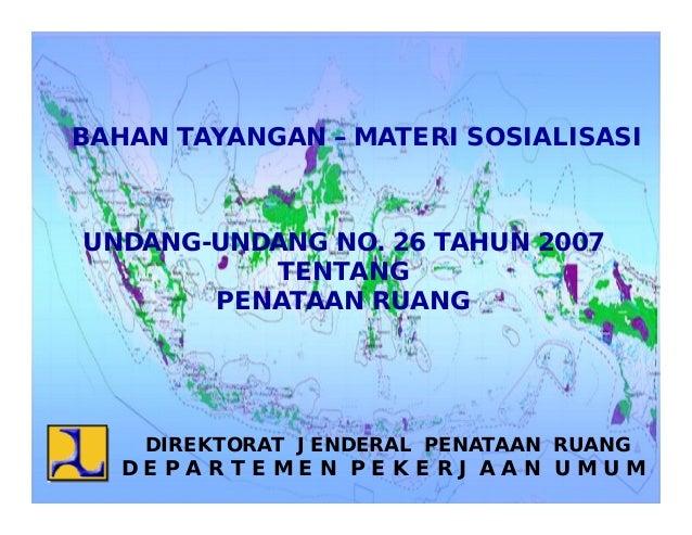Undang-Undang Nomor  26 Tahun  2007 tentang Penataan Ruang