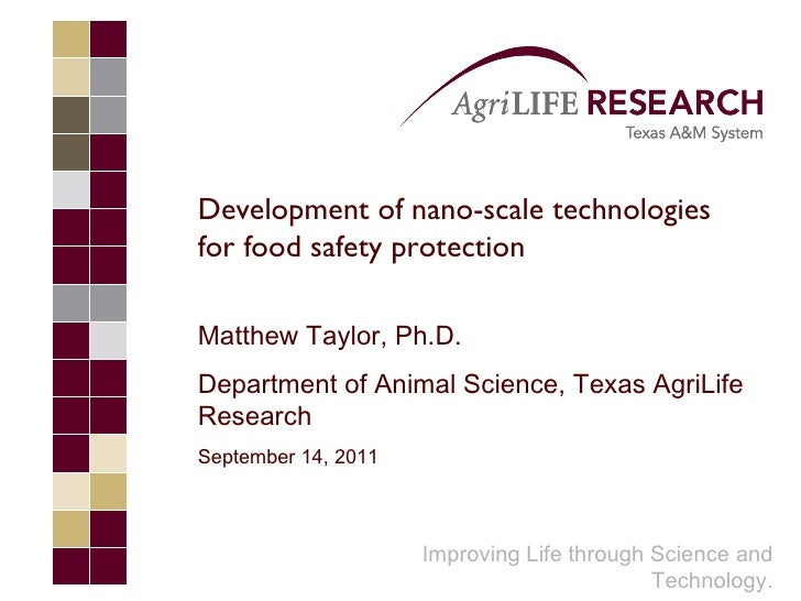 Improving Life through Science and Technology. Development of nano-scale technologies for food safety protection Matthew T...