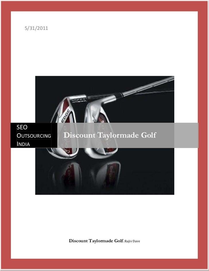 5/31/2011Discount Taylormade Golf | Rajiv DavecentercenterSEO Outsourcing IndiaDiscount Taylormade Golf<br />Discount Tayl...
