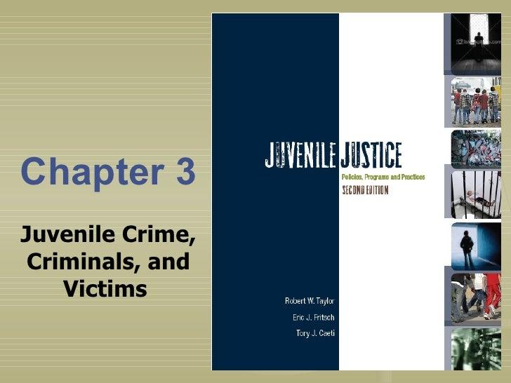 Chapter 3 Juvenile Crime, Criminals, and Victims