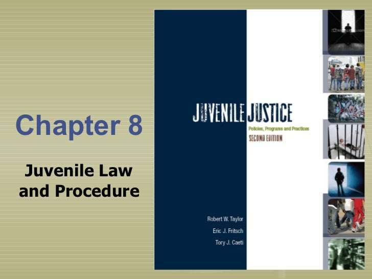 Chapter 8 Juvenile Law and Procedure