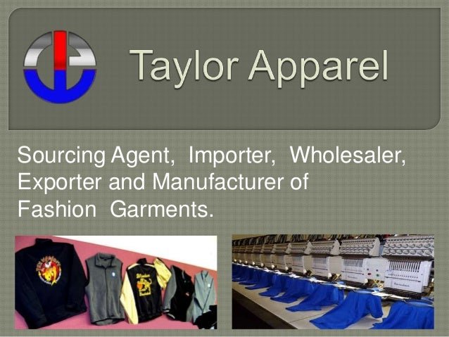 Sourcing Agent, Importer, Wholesaler, Exporter and Manufacturer of Fashion Garments.