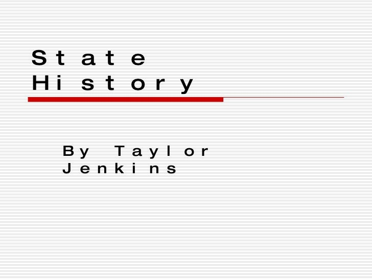 State History By Taylor Jenkins