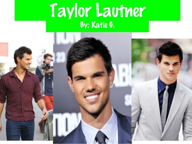 Taylor LautnerBy: Katie G.