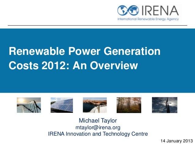 Renewable Power Generation Costs in 2012: IRENA Analysis