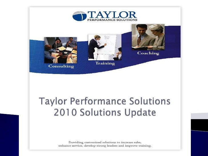 An Update <br />Taylor Performance Solutions2010 Solutions Update <br />