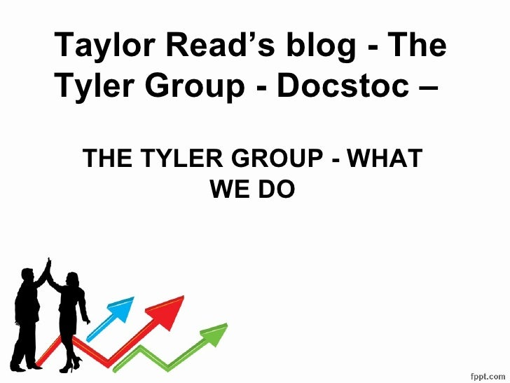 Taylor read's blog   the tyler group - docstoc