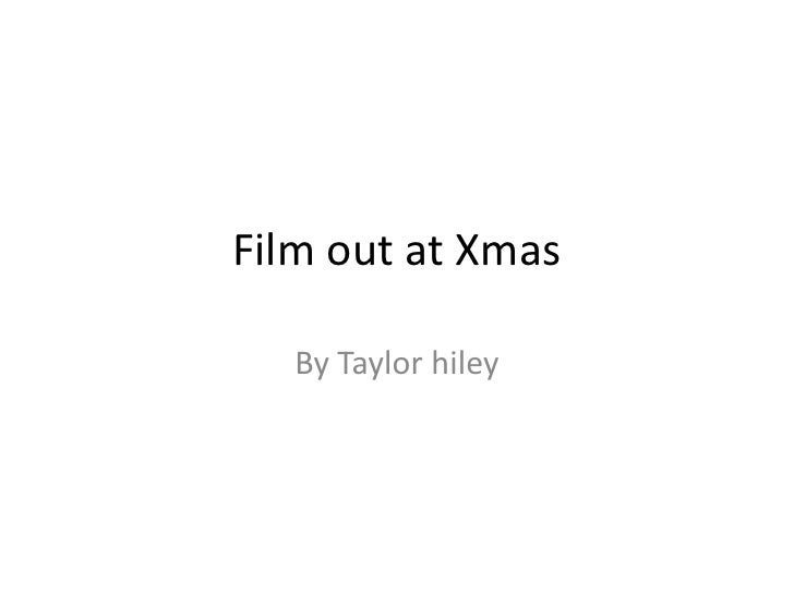 Film out at Xmas <br />By Taylor hiley<br />