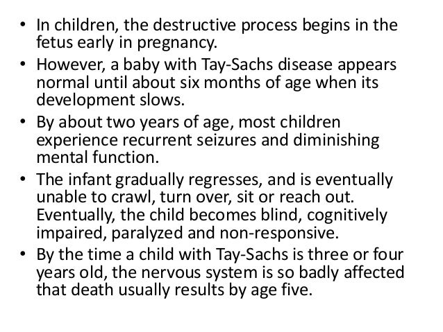 discovery symptoms and treatment of the tay sachs disease Overview diagnosis and tests management and treatment what is tay what are the symptoms of tay-sachs disease symptoms of tay-sachs usually develop around 3-6.