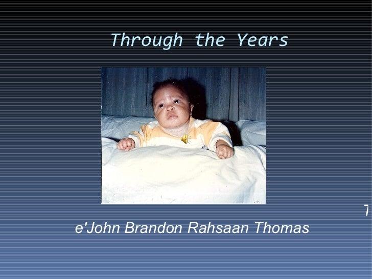 Tay thru the years 2
