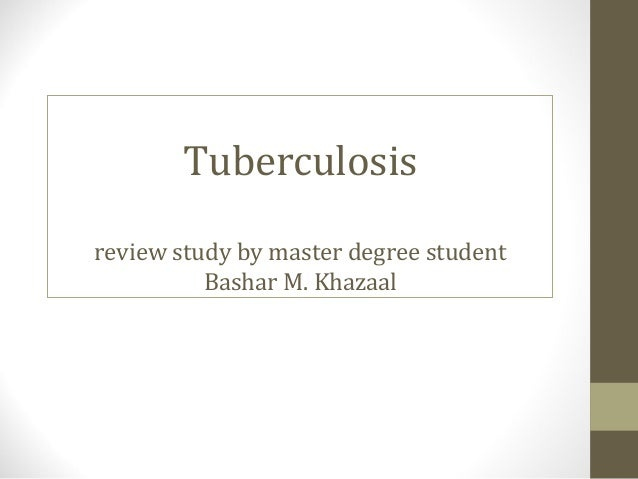 Tuberculosis review study by master degree student Bashar M. Khazaal