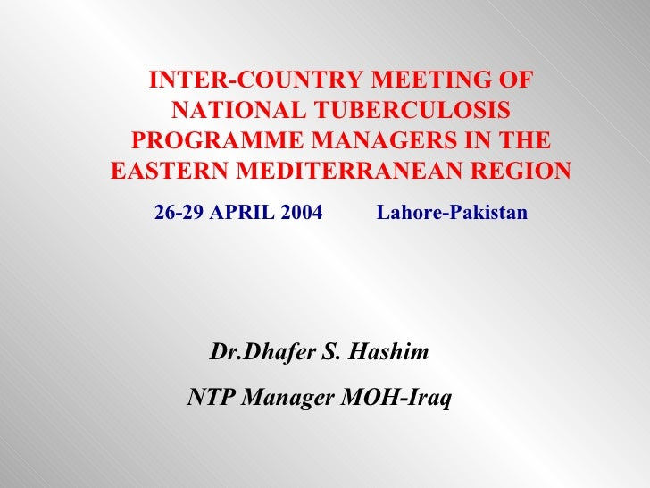 INTER-COUNTRY MEETING OF NATIONAL TUBERCULOSIS PROGRAMME MANAGERS IN THE EASTERN MEDITERRANEAN REGION 26-29 APRIL 2004  La...