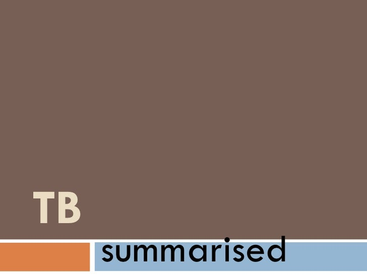 TB a summary