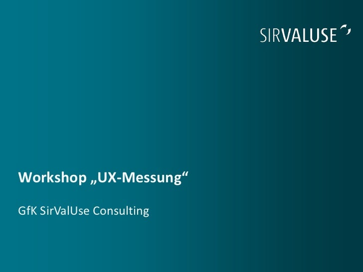 "Workshop ""UX-Messung""GfK SirValUse Consulting"