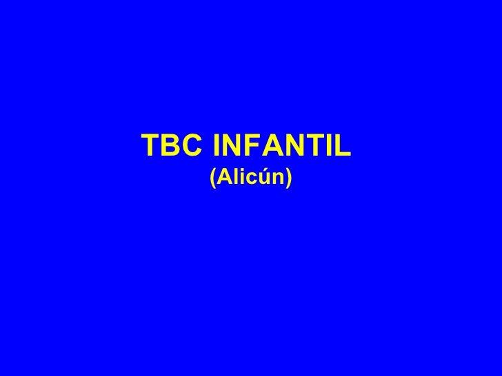 TBC INFANTIL  (Alicún)
