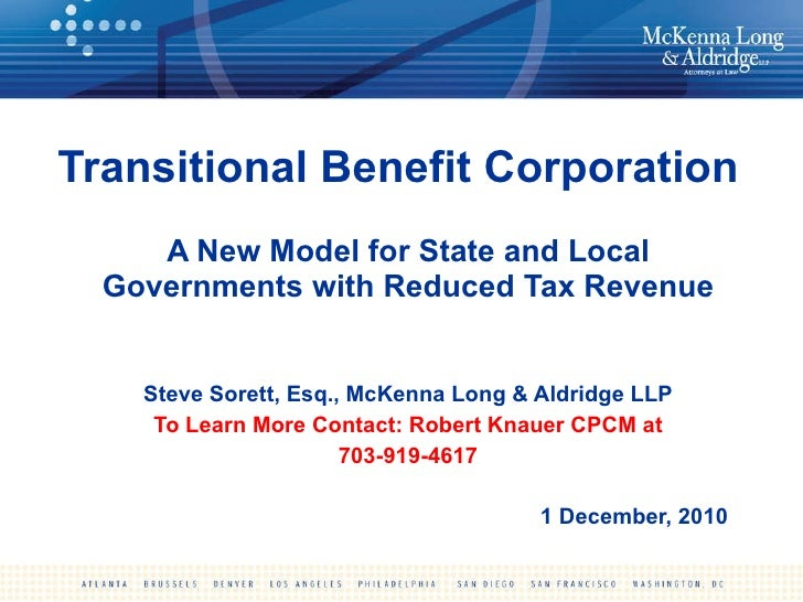 Transitional Benefit Corporation A New Model for State and Local Governments with Reduced Tax Revenue Steve Sorett, Esq., ...