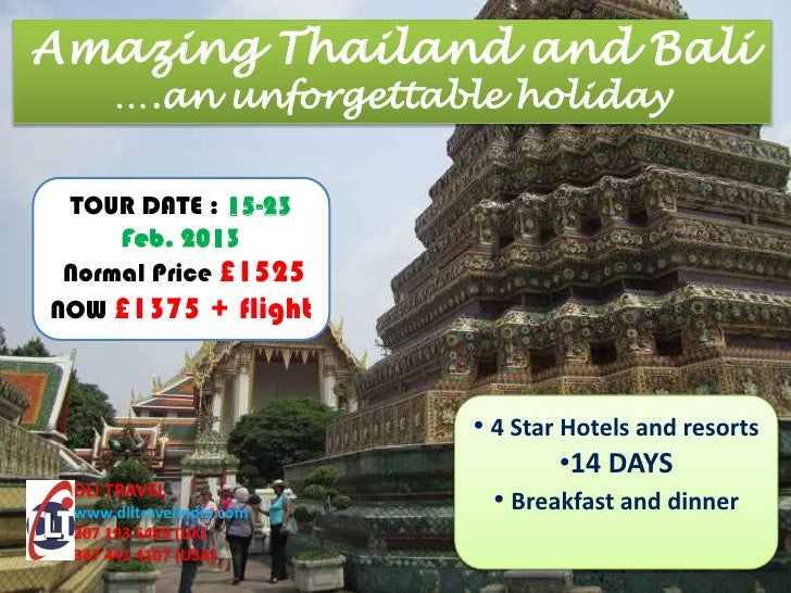 Amazing Thailand and Bali      ….an unforgettable holiday TOUR DATE : 15-23     Feb. 2013 Normal Price £1525NOW £1375 + fl...