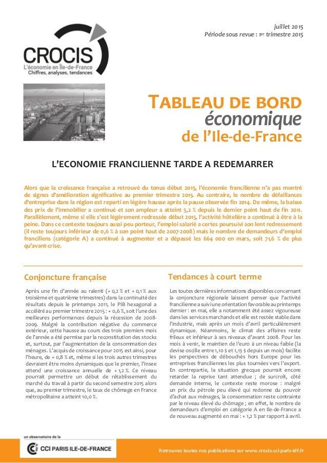 Tableau de bord économique de l'Ile-de-France juillet 2015 Période sous revue : 1er trimestre 2015 Alors que la croissance...