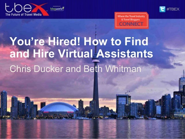 You're Hired! How to Findand Hire Virtual AssistantsChris Ducker and Beth Whitman