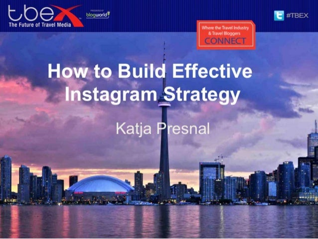 Tbex 2013 Toronto How to Build Effective Instagram Strategy