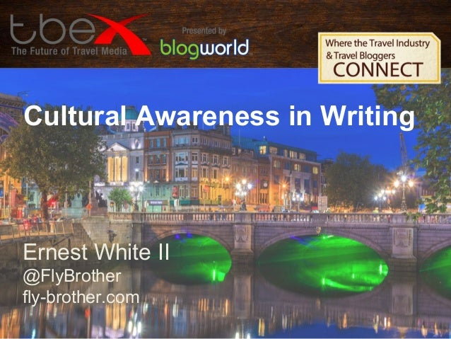 Cultural Awareness in Writing  Ernest White II @FlyBrother fly-brother.com