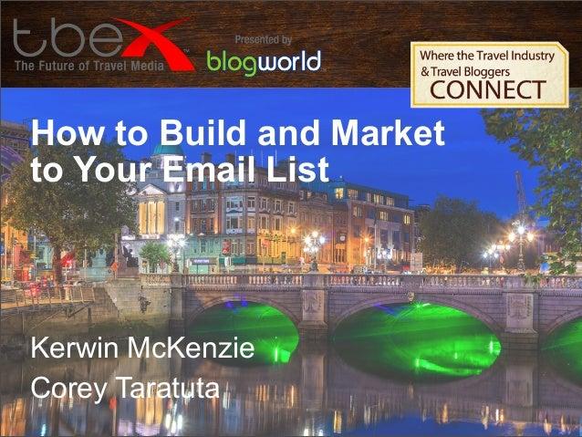 How to Build and Market to Your Email List  Kerwin McKenzie Corey Taratuta