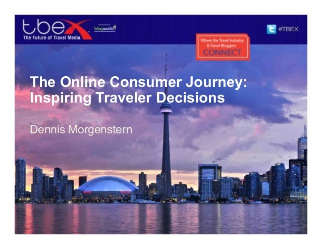 TBEX 2013 Toronto The Online Consumer Journey: Inspiring Traveler Decisions, by Google