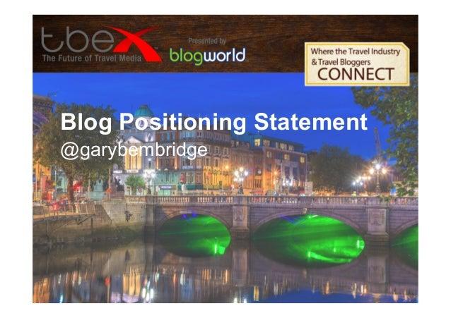 Blog Positioning Statement- Gary Bembridge