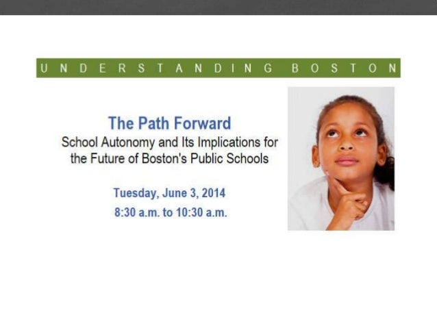 The Path Forward: School Autonomy and its Implications for the Future of Boston Public Schools