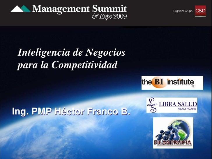 Inteligencia de Negocios  para la Competitividad    Ing. PMP Héctor Franco B.