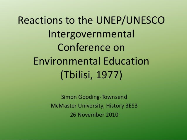 Reactions to the UNEP/UNESCO Intergovernmental Conference on Environmental Education (Tbilisi, 1977) Simon Gooding-Townsen...