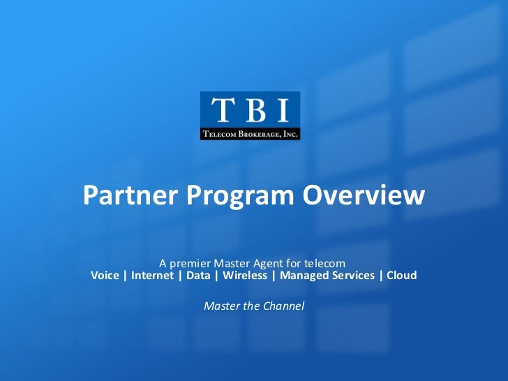 Partner Program Overview<br />A premier Master Agent for telecom Voice | Internet | Data | Wireless | Managed Services | C...
