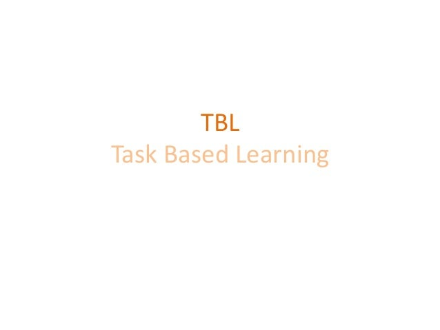 TBL (Task based learning)