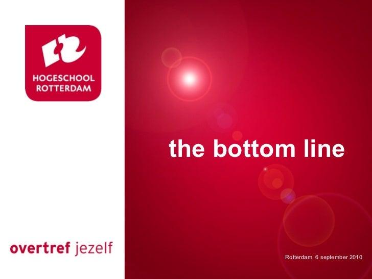Presentatie titel the bottom line           Rotterdam, 00 januari 2007           Rotterdam, 6 september 2010
