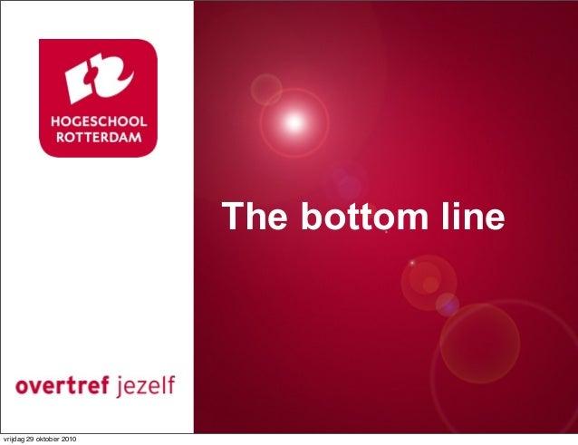 The bottom line vrijdag 29 oktober 2010