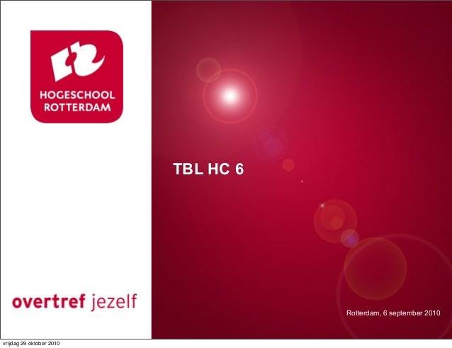 Rotterdam, 6 september 2010 TBL HC 6 vrijdag 29 oktober 2010
