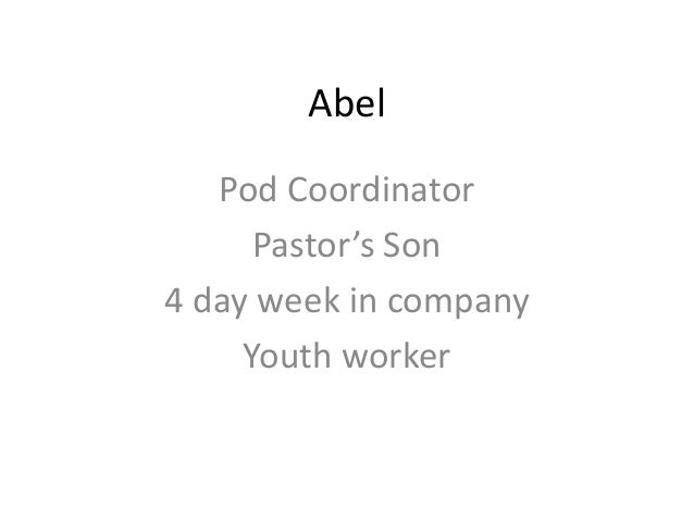 Abel Pod Coordinator Pastor's Son 4 day week in company Youth worker