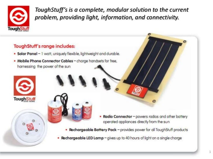 ToughStuff's is a complete, modular solution to the current problem, providing light, information, and connectivity.<br />...