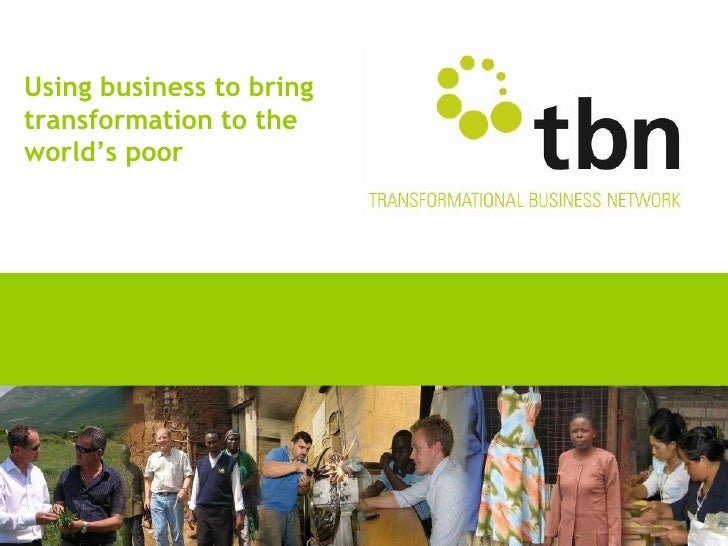 Using business to bringtransformation to theworld's poor