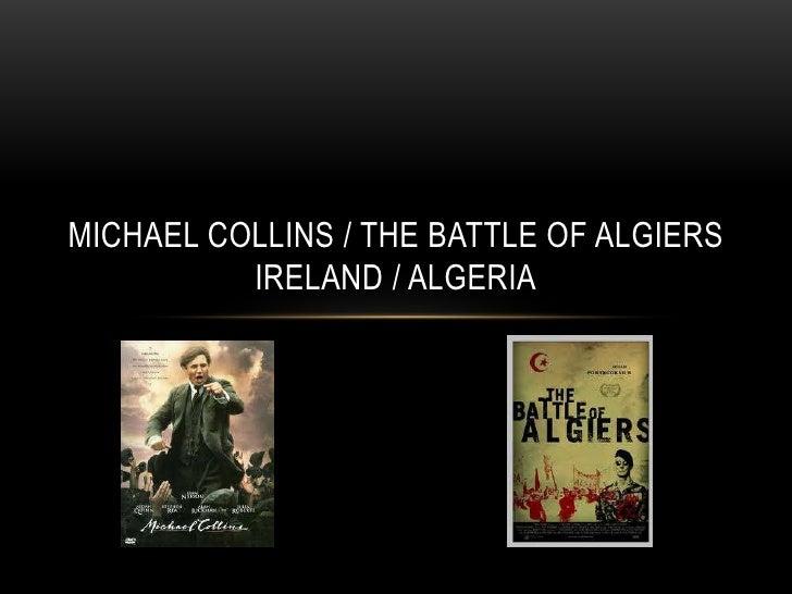 Michael collins / the battle of algiersireland / algeria<br />