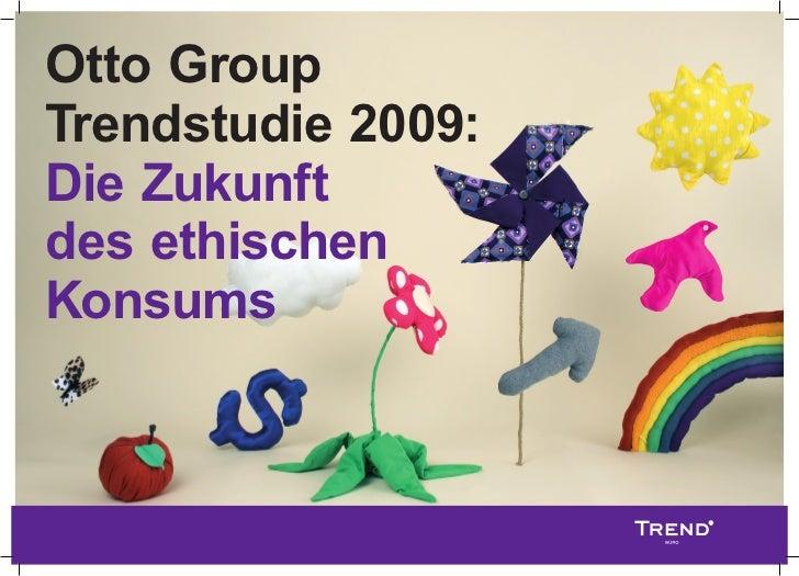 Otto Group Trendstudie 2009: Die Zukunft des ethischen Konsums