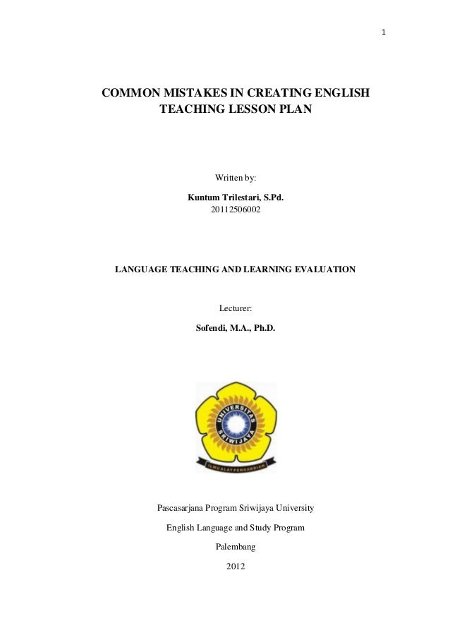 1COMMON MISTAKES IN CREATING ENGLISH      TEACHING LESSON PLAN                       Written by:               Kuntum Tril...