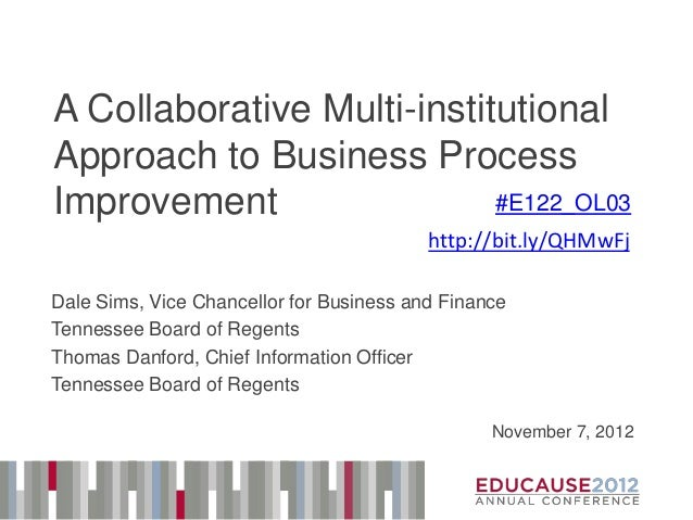 A Collaborative Multi-institutionalApproach to Business ProcessImprovement                 #E122_OL03                     ...