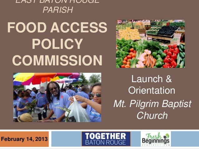 EAST BATON ROUGE           PARISH  FOOD ACCESS     POLICY   COMMISSION                            Launch &                ...